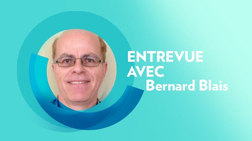 Entrevue avec Bernard Blais